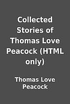 Collected Stories of Thomas Love Peacock…