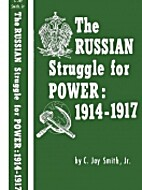 The Russian Struggle for Power: 1914-1917 by…