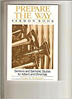 Prepare the way: Sermon book : sermons and…