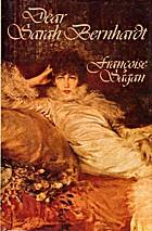 Dear Sarah Bernhardt by Françoise Sagan