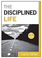 The Disciplined Life, by Calvin Miller