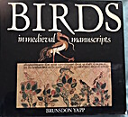 Birds in medieval manuscripts by Brunsdon…
