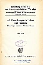 Adolf von Baeyer als Lehrer und Forscher :…