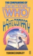 The Companions of Doctor Who: K9 and Company…