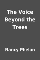 The Voice Beyond the Trees by Nancy Phelan