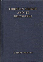 CHRISTIAN SCIENCE AND ITS DICOVERERS by E.…