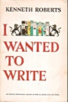 I Wanted to Write by Kenneth Roberts