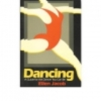 Dancing: A Guide for the Dancer You Can Be…