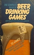 The Complete Book of Beer Drinking Games by…