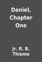 Daniel, Chapter One by Jr. R. B. Thieme