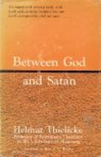 Between God and Satan by Helmut Thielicke