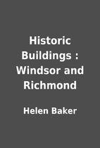 Historic Buildings : Windsor and Richmond by…