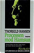 Processen mod Hamsun 3. bind by Thorkild…