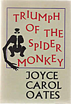 Triumph of the Spider Monkey by Joyce Carol…