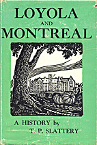 Loyola and Montreal : A History by T. P…