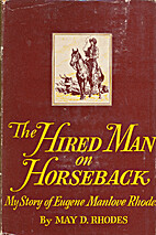 The hired man on horseback : my story of…