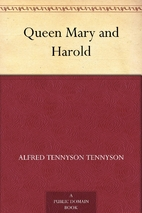 Queen Mary and Harold by Alfred Lord…