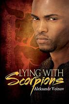 Lying with Scorpions by Aleksandr Voinov