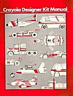 Crayola Designer Kit Manual by Binney &…