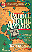Paddle to the Amazon: The Ultimate 12,000…