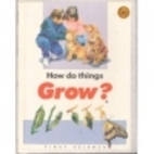 How Do Things Grow? (First Science Books…
