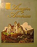 Aragón y América by Jose…