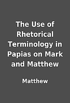 The Use of Rhetorical Terminology in Papias…