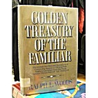 Golden Treaury Of The Familiar by Ralph L.…