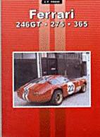 Ferrari 246GT * 275 * 365 by Colin Pitt