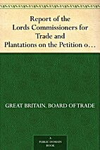 Report of the Lords Commissioners for Trade…