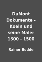 DuMont Dokumente - Koeln und seine Maler…