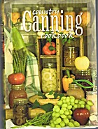 Country Canning Cookbook by James R. (J.R.)…