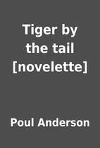 Tiger by the tail [novelette] by Poul…