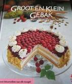 Groot en klein gebak : verrukkelijke…