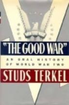 The Good War: An Oral History of World War…