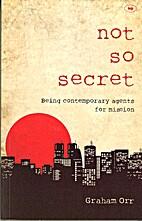 Not So Secret by Graham Orr
