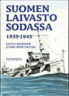 Suomen Laivasto sodassa 1939-1945 = The…