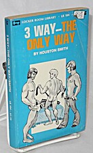 3 way--the only way by Houston Smith