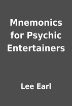 Mnemonics for Psychic Entertainers by Lee…
