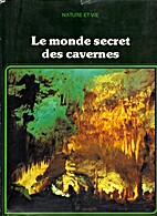 Le monde secret des cavernes by Anthony…