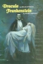Dracula AND Frankenstein by Bram Stoker