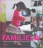 Familieliv : aktiviteter og boligideer for…