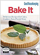 Good Housekeeping: Bake It by Editors of GH