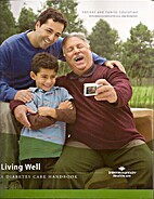 Living well : a diabetes care handbook by…