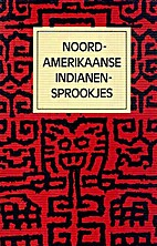 Noordamerikaanse Indianensprookjes by Gustav…