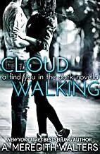 Cloud Walking (Find You in the Dark, #1.5)…