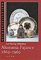 Aluminia fajance, 1862-1969 by Leif Bering…