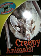 Creepy Animals! (Extreme Animals) by Michael…