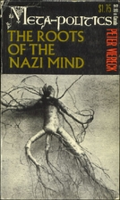 Metapolitics: The roots of the Nazi mind by…
