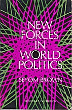 New Forces in World Politics by Seyom Brown